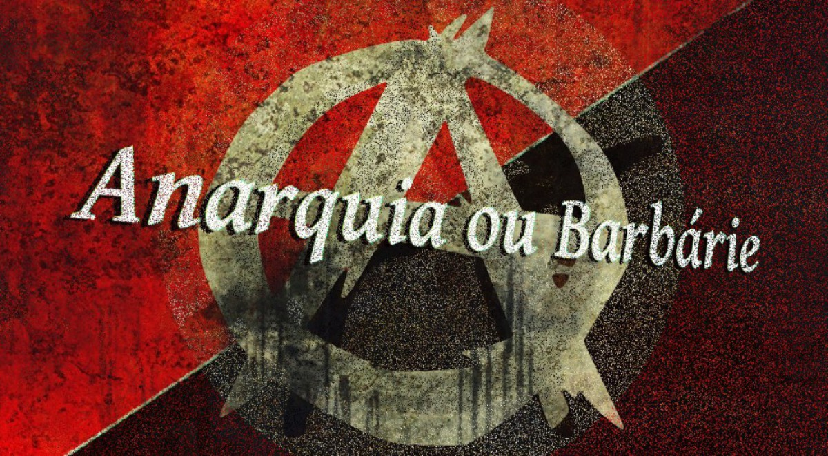 Anarquia ou Barbarie